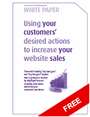Download Free White Paper Using your customers' desired actions to increase your sales (PDF 1MB).